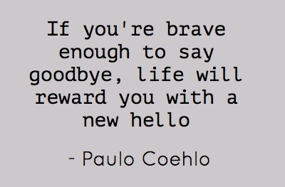 What goodbyes would you like to say today so you can welcome a new hello?