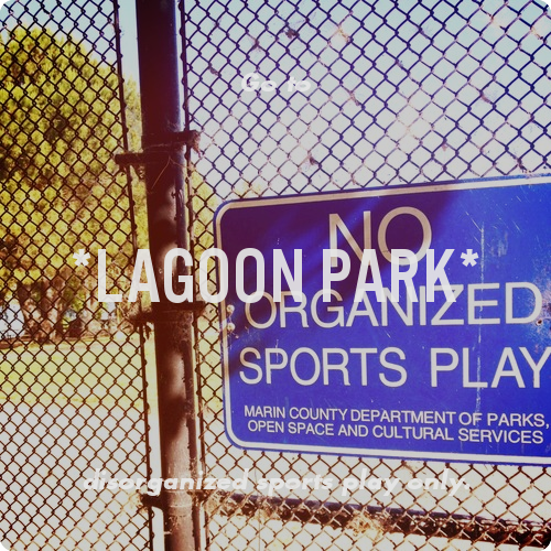 Go to *Lagoon Park* disorganized sports play only.. Share a place you recommend.