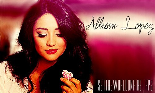 Age: 17 Face Claim: Shay Mitchell Random Fact: Allison is secretly jealous of her older sister because she's always been the baby and the less popular one at that seeing as she's much more focused on her studies then her sister. Personality: Unlike Santana she's the type of person who is always nice to people no matter what. She's always finding herself changing what she thinks and does to keep other people happy. She's also very driven and focused. She wants to go places in life and become a model or a doctor. Something like her father. She tries to please everyone which can lead to her not helping Bio: Coming Soon What they did over the summer: Allison spent the summer in Europe with her family. Unlike her sister who returned early from the vacation she stayed despite her parent's constant absence. Instead she saw all the sites she could trying to study all the different cultures and enjoy the different places. After a couple months she returned to Lima decided to try out for the cheerios hoping maybe it'd boost her popularity at the school. Especially since she clearly wasn't going to manage the ruthless comments and bitchy attitude her sister had. Since she got on the team she's been trying to act more social and make more friends although that seems hard since the only people around seem to be her sister's friends and she's never been all that welcome to talk with them. Relation to canon characters (if any): Santana's little sister.