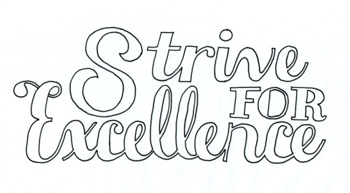 """Strive for Excellence"""