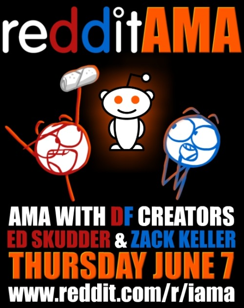 TOMORROW! June 7th, 10AM (PST) head over to www.reddit.com/r/iama ! Zack and I will be doing an Ask Me Anything (AMA) to answer questions about… ANYTHING! Who is our favorite character? What was the hardest episode to make? Why is Stacy the only character with a real name? Ask away!
