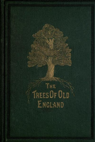 geisterseher:  Leo H. Grindon. The Trees of Old England. London: F. Pitman, 1870.