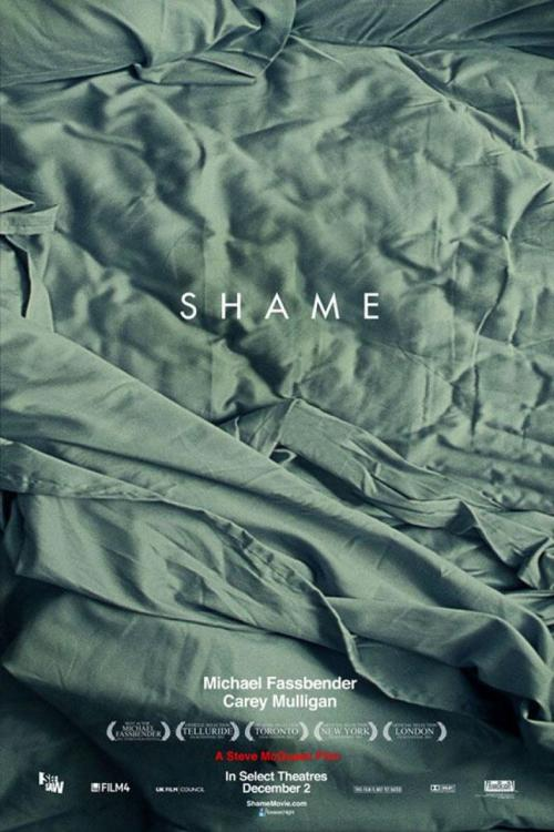 Shame (2011) Director: Steve McQueen Writers: Steve McQueen & Abi Morgan