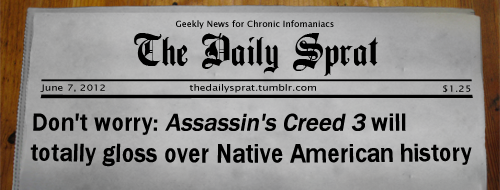 Don't worry: Assassin's Creed 3 will totally gloss over Native American history