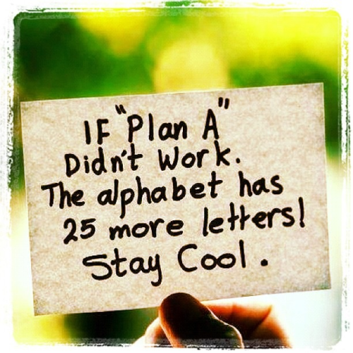 From Plan A to …