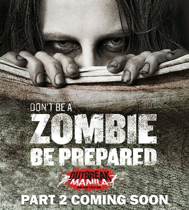 watch out for the revenge of the zombies :) visit https://www.facebook.com/outbreakmanila for updates. :)