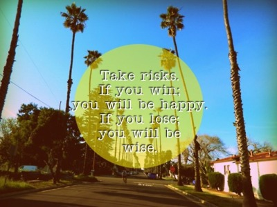 "wagnerrios:  ""Take risks…""  More inspirational quotes here: http://wagnerrios.tumblr.com/tagged/wagnerriosquote Photo courtesy by: http://slightly-disconnected.tumblr.com/ Pic found here: http://slightly-disconnected.tumblr.com/tagged/mine"
