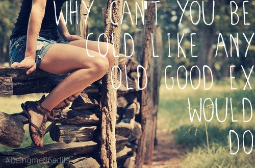 Why ya wanna -Jana Kramer