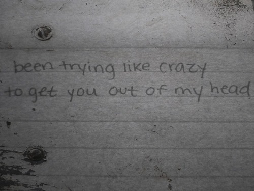 been trying like crazy to get you out of my head.. </3
