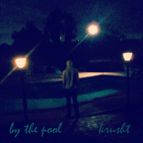 Self Release, Free download.By the Pool (EP) By Krusht.Dedicated to Michael Bridgmon (Alleyes Manifest)