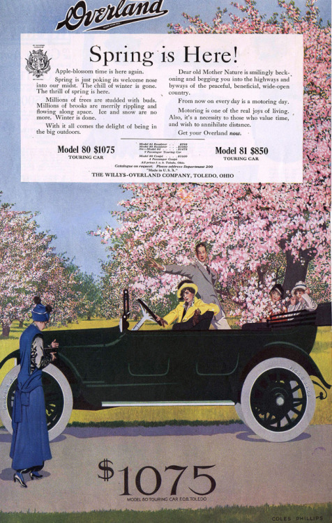 "vdoc:  questionableadvice:  ~ Overland ad, 1915via Vintage Ads LJ(click to enlarge)""Motoring is one of the real joys of living. Also, it's a necessity to those who value time, and wish to annihilate distance.""  There's still a Willys-Overland Motor Company, but it's not the same company as in the ad. It is, however, the company that made the ubiquitous Willys Jeep. The $1075 in 1915 is about $24,200 in today's buying power."
