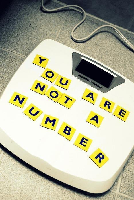 You are not a number. Not the number on the bathroom scale, not the number on the inside of your dress or jeans. You are a human being, deserving of love, compassion, care and respect - just like every other human being, regardless of size!