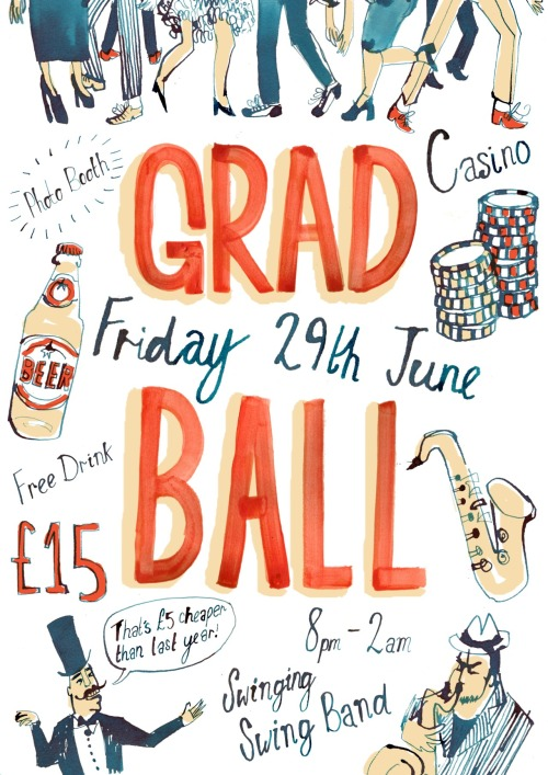 A poster I knocked up this evening for our graduation ball. Forgot to add the venue didn't I? I'll sort that out tomorrow…