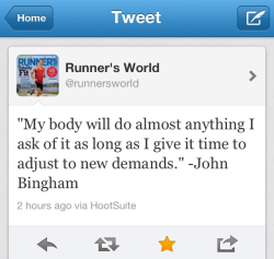 "trainerjackw:  I love this tweet-qoute from John Bingham.   The other one that I've heard this week is, ""Your body doesn't know how much it's lifting, just how hard it's working."""