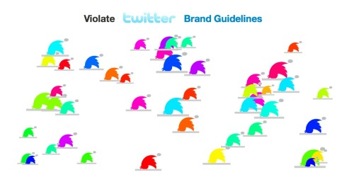 """Violate Twitter Brand Guidelines"": Take that, overly-aggressive Twitter brand guidelines. (ht Hacker News)"