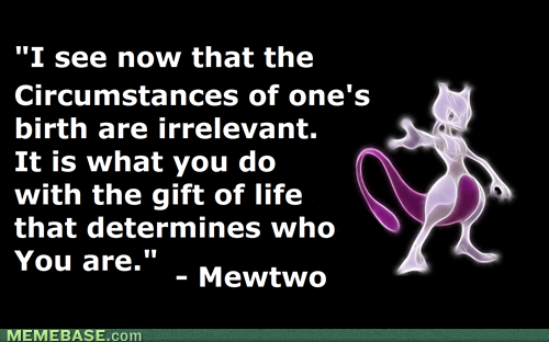 The world would be a better place if more people were like Mewtwo.