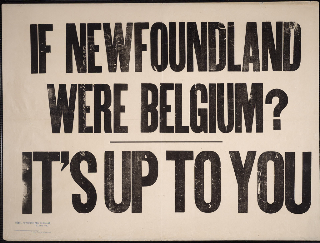 If Newfoundland were Belgium? It's up to you Great Britain. Army. Royal Newfoundland Regiment. (1914-18) Courtesy: Toronto Public Library.