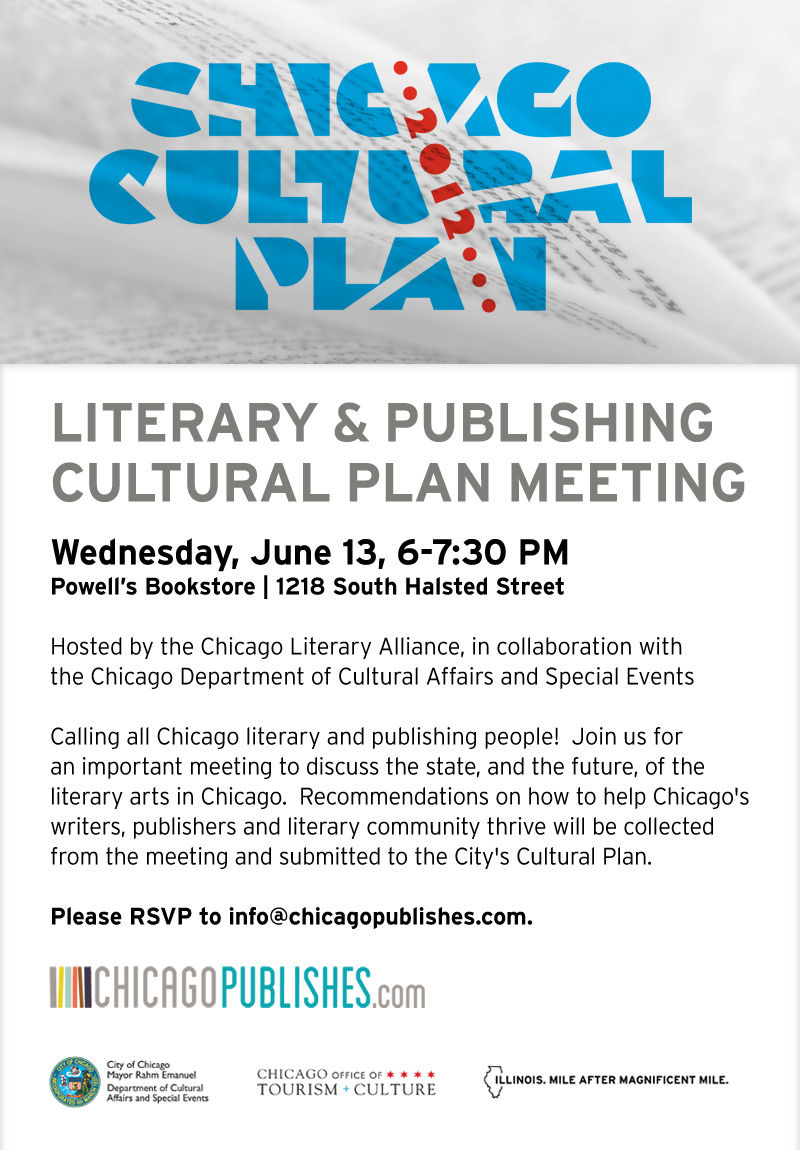 Join us on Wednesday, June 13th at Powell's Bookstore at 6:00 p.m. to discuss the future of the literary arts in Chicago.