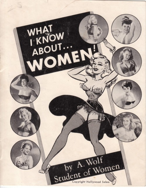 Gag Booklet (sexist)  What I Know About Women by A. Wolf, Student of Women  Story is HERE in the daily art blog VINTAGE SLEAZE