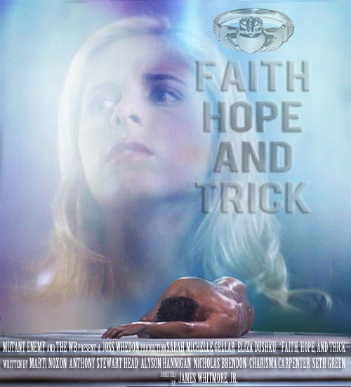 summersblood:  episode poster ➝ Faith, Hope, and Trick (Version 1)