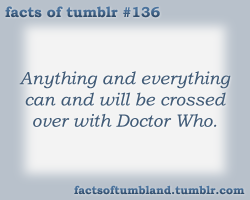 Anything and everything can and will be crossed over with Doctor Who. submitted by clockworkgaurdian
