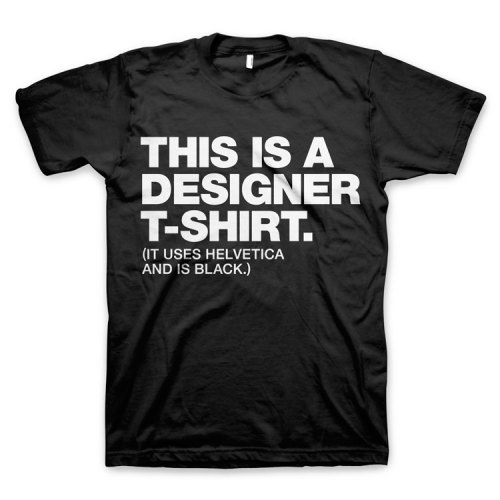 "designersof:  Every designer should own a ""Designer"" t-shirt. Now you can. See the tee at WORDS BRAND™ and save 15% storewide with code BIGDEAL15."
