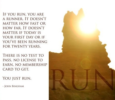 Always remember: If you run, you are a runner. Be proud of that!