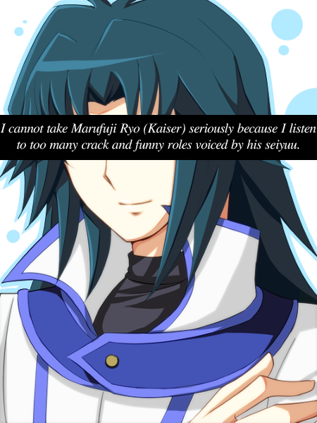 "ygo-confessions:  ""I cannot take Marufuji Ryo (kaiser) seriously because I listen to too many crack and funny roles voiced by his seiyuu."""