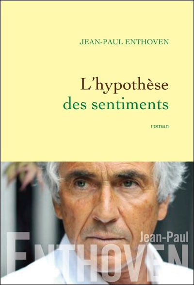 jean-paul enthoven l'hypothèse de sentiments on Flickr.
