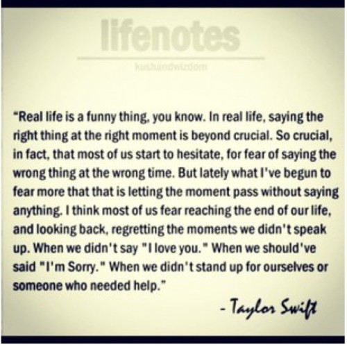 #taylorswift #quote. Seriously, she always has a way of putting her feelings into the perfect words. I couldn't agree with this more  #speakyourmind #benice #standupforhatsright (Taken with Instagram)