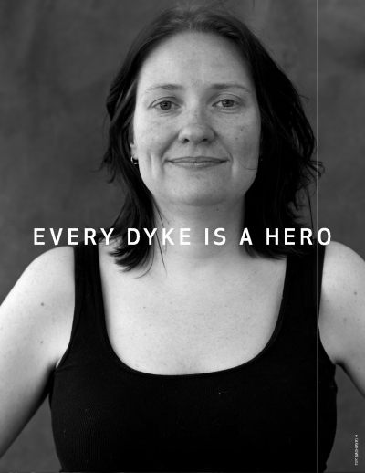 Every Dyke is a Hero - NYC Dyke March 20th Anniversary is June 23rd!