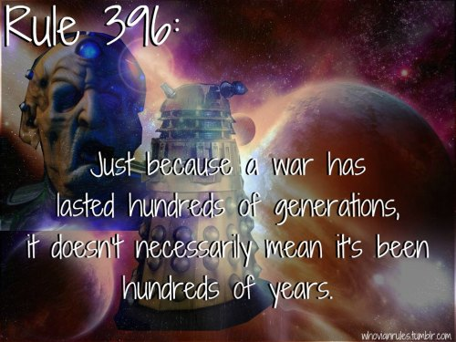 Rule 396: Just because a war has lasted hundreds of generations, doesn't necessarily mean it's been hundreds of years. Submission! [Image Credit]