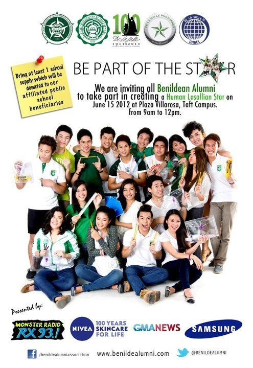 Calling All Benildean Alumni. We will have our own Human La Sallian Star Formation on June 15, 2012 at Plaza Villarosa, DLS-CSB Main Campus. Registration starts at 9AM on June 15 2012. SEE YOU GUYS!!!! NO FEES! JUST BE THERE and BE PART OF THE STAR! Just Bring at least 1 school supply for our public school beneficiaries :) ANIMO! Credits: Erickson Jao