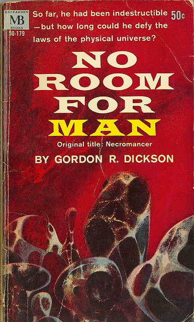 Gordon R Dickson - No Room For Man (MacFadden 50-179) on Flickr.Via Flickr: Dickson, Gordon R. No Room For Man aka Necromancer 1963 Macfadden 50-179 Cover by Powers, Richard