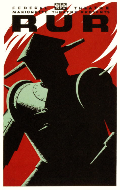 "Uncredited WPA poster for a 1936 production of R.U.R. aka ""Rossum's Universal Robots"" a 1920 sci-fi play that coined the word robot into English. via paul.malon & mudwerks  R.U.R. is a 1920 science fiction play in the Czech language by Karel Čapek. R.U.R. stands for Rossum's Universal Robots, an English phrase used as the subtitle in the Czech original.[1] It premiered in 1921 and introduced the word ""robot"" to the English language and to science fiction as a whole.[2]"