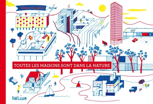 "Didier Cornille ""Toutes les maisons sont dans la nature/All the houses are in the nature"""