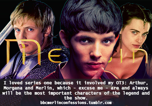 I loved series one because it involved my OT3: Arthur, Morgana and Merlin, which - excuse me - are and always will be the most important characters of the legend and the show.