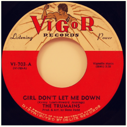 "The Trumains ""Girl Don't Let Me Down"" / ""You Are Nice"" Single - Vigor Records, US (1972)."