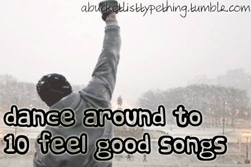 Try these 10 feel good songs! ELO - Blue Sky. The Supernaturals - Smile. U2 - Beautiful Day. Louis Armstrong - What a wonderful world. Marvin Gaye and Tammi Terrell - Ain't no mountain high enough. James Brown - I feel good. Bill Withers - Lovely Day. Gloria Gaynor - I will survive. Bill Conti - Gonna fly now. Joe Esposito - You-re the best around.