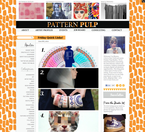 Better Know A Blog: Pattern Pulp. Like its title indicates, Pattern Pulp is all about pattern, wherever and however it crops up in our everyday lives. Branching out from textiles and products, the blog explores pattern in a myriad of forms (often taking a somewhat loose but always inspiring approach). If you're into pattern, this is the place to go to search for inspiration. http://www.patternpulp.com -Better Know A Blog is a weekly feature highlighting the best of the blogosphere, in our humble art-focused opinion-