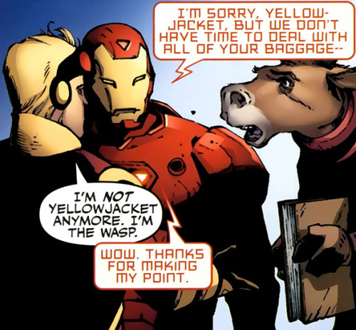 on1inepersona:  fycomicbookfriendships:   Tony: I'm sorry, Yellowjacket, but we don't have time to deal with all of your baggage—Hank: I'm not Yellowjacket anymore. I'm The Wasp.Tony: Wow. Thanks for making my point.   Mighty Avengers #23  for alina  ^ that's me! omgomg. Hank <3