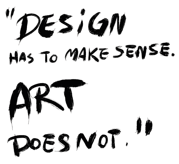 artist-confessions:  The quote comes from a well known graphic designer which I do not remember the name of.  But I find this quote very true, imagine how boring life would be if art had to make perfect sense all the time. -foervraengd