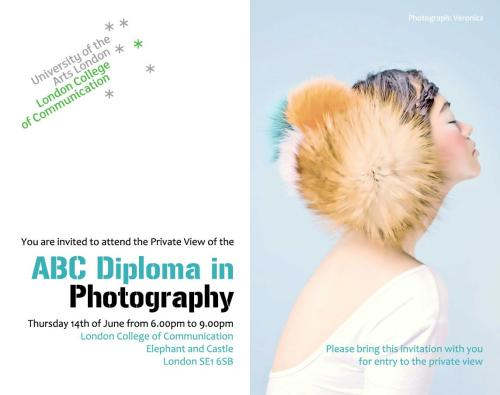 You are invited to attend the Private View of the ABC Diploma in Photography at the London College of Communication. Print this out or have it on your phone to gain entry.