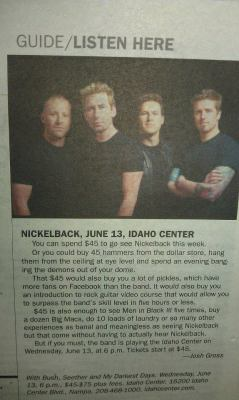 iheartchaos:  Someone at the Boise Weekly isn't a fan of Nickelback. No one should be.  Haha best article ever.