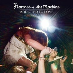 Artist: Florence  + the Machine Album: Addicted to Love single