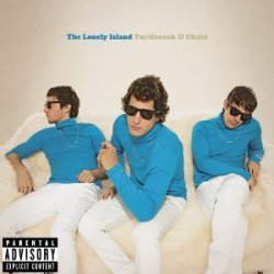 Artist: The Lonely Island Album: Turtleneck and Chain 2 Discs; 19 tracks Disc 1 1. We're Back! 2. Mama 3. I Just Had Sex (feat. Akon) 4. Jack Sparrow (feat. Michael Bolton) 5. Attracted To Us (feat. Beck) 6. Rocky 7. My Mic - Interlude 8. Turtleneck & Chain (feat. Snoop Dogg) 9. Shy Ronnie 2: Ronnie & Clyde (feat. Rihanna) 10. Trouble On Dookie Island Disc 2: 1. We're Back! 2. I Just Had Sex (feat. Akon) 3. The Creep (feat. Nicki Minaj) 4. Motherlover (feat. Justin Timberlake) 5. Shy Ronnie 2: Ronnie & Clyde (feat. Rihanna) 6. Threw It On The Ground7. We'll Kill U 8. Reba (Two Worlds Collide) (feat. Kenan Thompson) 9. Great Day
