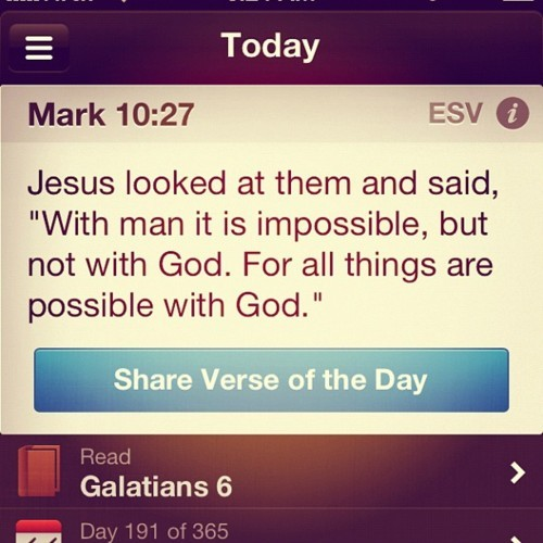 "Jesus looked at them and said, ""With man this is impossible, but not with God; all things are possible with God"" (Mark 10:27).  With God all things are possible! Now that's a very broad statement. But, it doesn't mean you can just do anything you want. You have to get with God first. In order to get with God, or align yourself with Him, you have to obey His Word. You have to submit yourself to Him and His plan for your life. You must turn your back on your old life and your old way of doing things.   When you are in agreement with God and His Word, then all things will be possible. When you make your thoughts agreeable to His Word, than your plans will be established and you will succeed! Make whatever changes are necessary in your life today so that you can align yourself with God. Don't hang around people that will try to drag you down. Guard what you watch and what you listen to. Be determined everyday to spend time in prayer and studying the Word. The Bible promises that as you draw near to God, He will draw near to you. As you are in agreement with God, all things will be possible for you, and you will live the life of victory He has planned for you!  A Prayer for Today Heavenly Father, I want everything You have in store for me. Today I choose to align myself with You. Show me if there is anything in my life that is displeasing to You so that I can walk with You all of my days. In Jesus' Name. Amen."