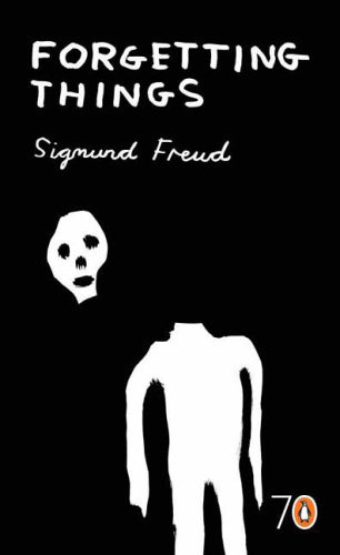Forgetting Things - By Sigmund Freud