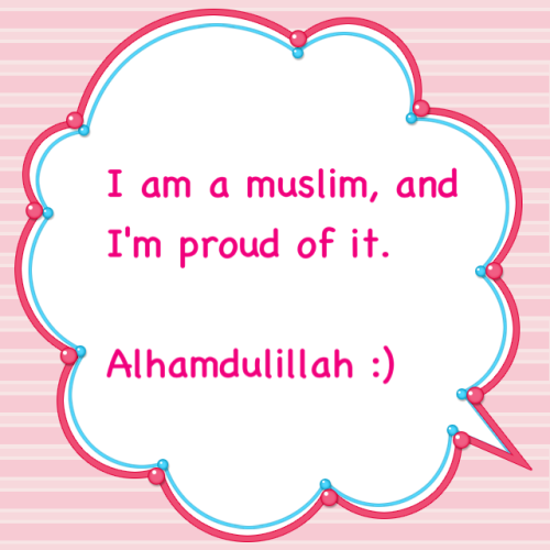 I am a Muslim, and I'm proud of it.