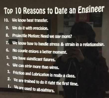 lancexy:  TOP 10 REASONS TO DATE AN ENGINEER. :)